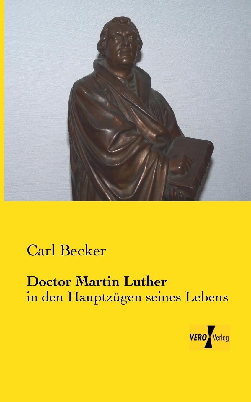 Carl Becker Doctor Martin Luther