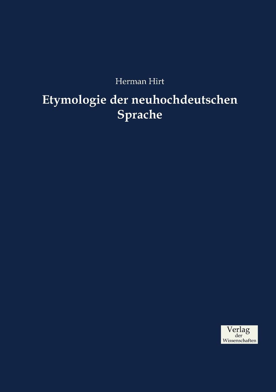 Herman Hirt Etymologie der neuhochdeutschen Sprache samuel kámory wissenschaftliche vortrage die auf dem gebiete der vergleichenden sprachwissenschaft