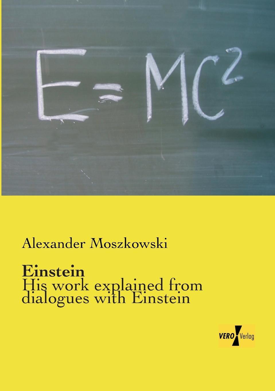 Alexander Moszkowski Einstein albert einstein the principle of relativity