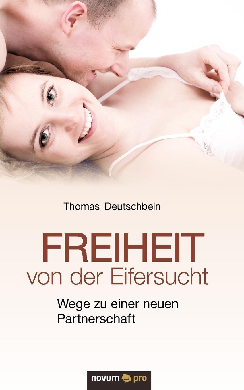 лучшая цена Thomas Deutschbein Freiheit Von Der Eifersucht