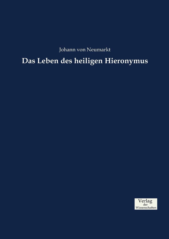 Johann von Neumarkt Das Leben des heiligen Hieronymus jeremias risler leben august gottlieb spangenbergs bischofs der evangelischen brüderkirche