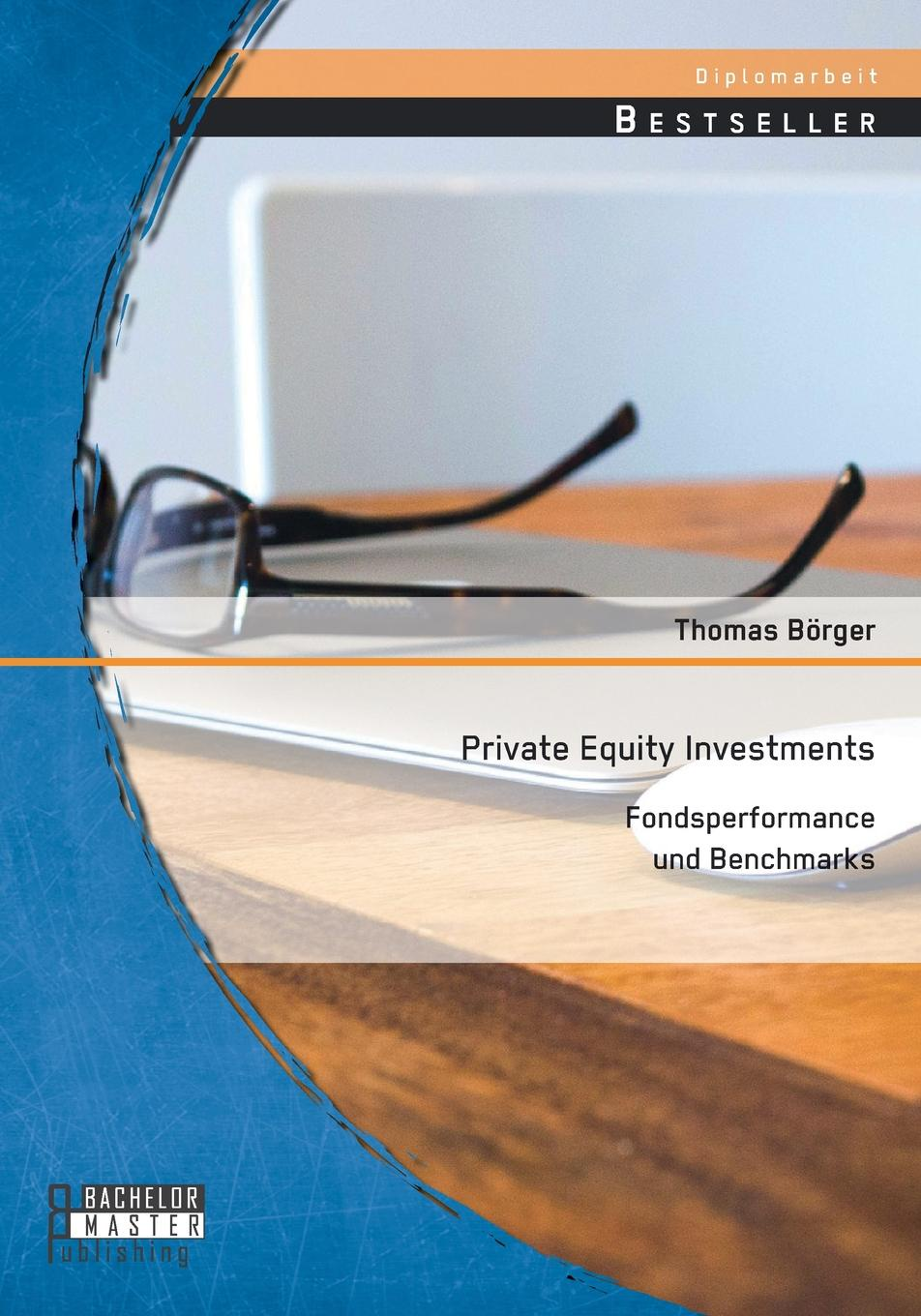 Thomas Börger Private Equity Investments. Fondsperformance und Benchmarks