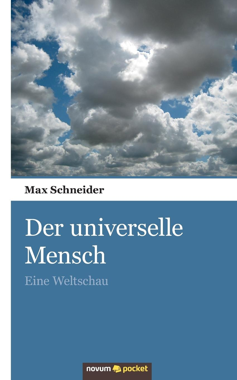 Max Schneider Der Universelle Mensch max scheler die stellung des menschen im kosmos
