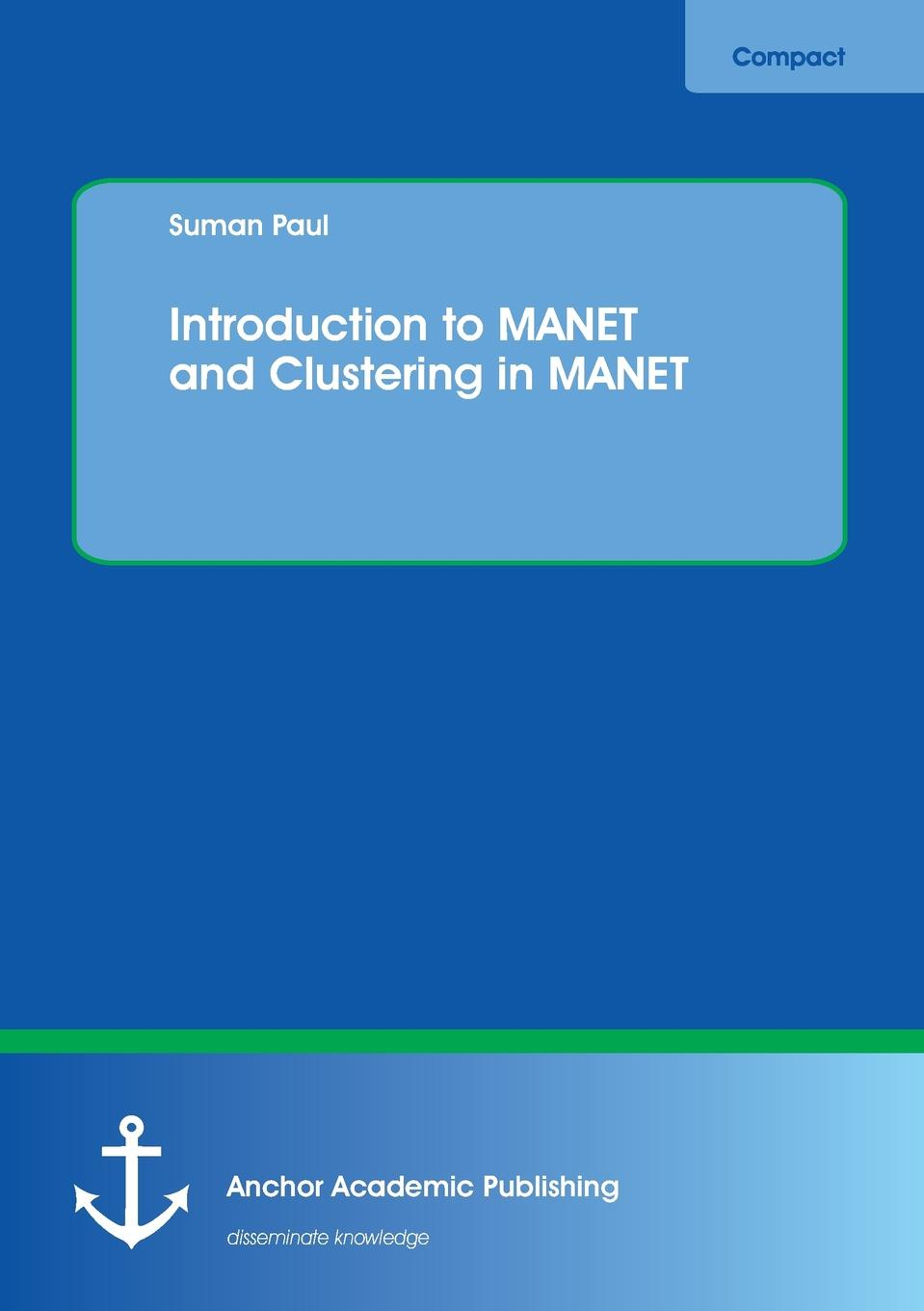 Suman Paul Introduction to MANET and Clustering in MANET недорго, оригинальная цена