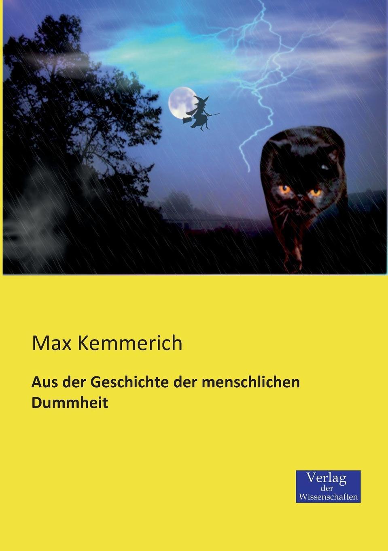 Max Kemmerich Aus Der Geschichte Der Menschlichen Dummheit max kemmerich prophezeiungen alter aberglaube oder neue wahrheit