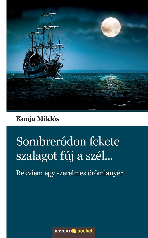 Konja Miklós Sombrerodon fekete szalagot fuj a szel... visszhangot hoz a szel принесенное ветром эхо