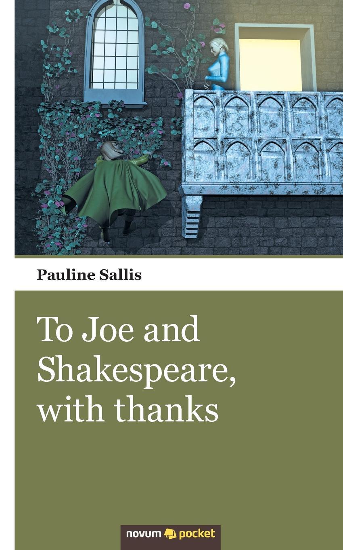 Pauline Sallis To Joe and Shakespeare, with thanks the shakespeare trail