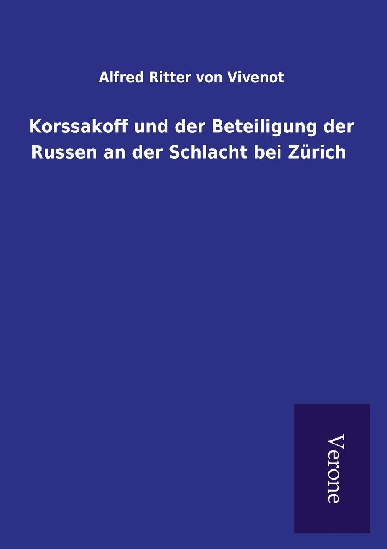 Alfred Ritter von Vivenot Korssakoff und der Beteiligung der Russen an der Schlacht bei Zurich nils wilke beteiligung von stiftungen an geschlossenen immobilienfonds