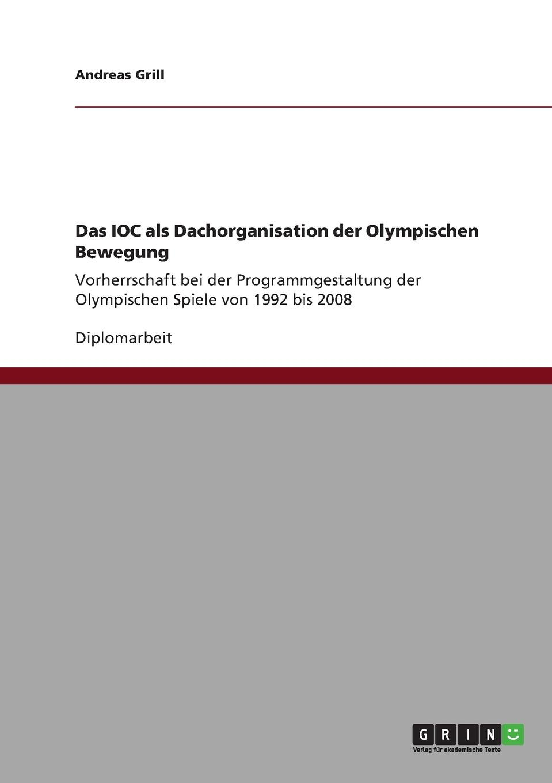 Andreas Grill Das IOC als Dachorganisation der Olympischen Bewegung klaus ullrich olympische spiele