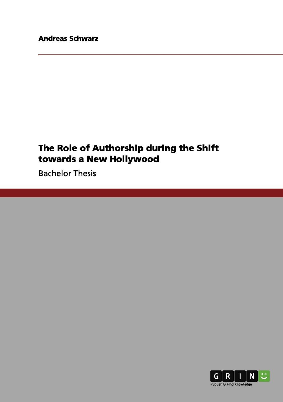 Andreas Schwarz The Role of Authorship during the Shift towards a New Hollywood robert eberwein the hollywood war film