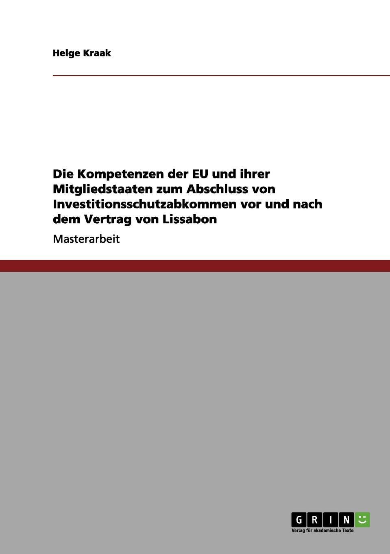 Helge Kraak Die Kompetenzen der EU und ihrer Mitgliedstaaten zum Abschluss von Investitionsschutzabkommen vor und nach dem Vertrag von Lissabon arno hummel moglichkeiten und restriktionen von mittelstandsunternehmen bei direktinvestitionen im asiatisch pazifischen wirtschaftsraum