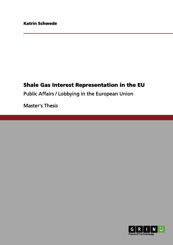 лучшая цена Katrin Schwede Shale Gas Interest Representation in the EU