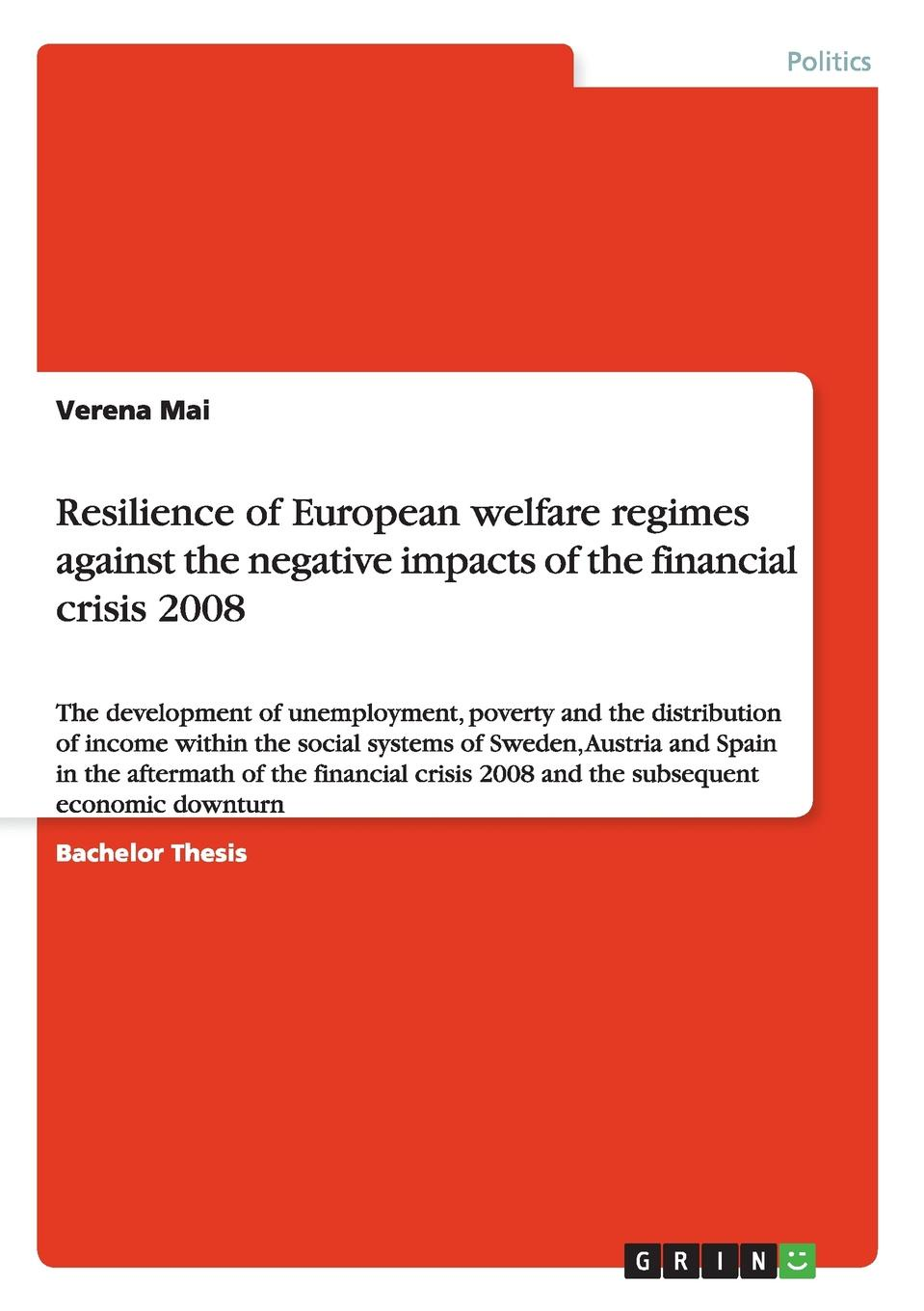 Verena Mai Resilience of European welfare regimes against the negative impacts of the financial crisis 2008 assessment of interest rates in see countries during crisis