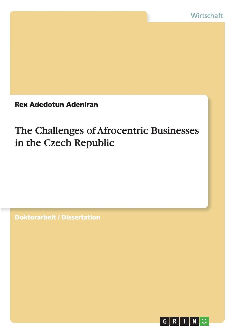 Rex Adedotun Adeniran The Challenges of Afrocentric Businesses in the Czech Republic the affixes of negation in french english and czech
