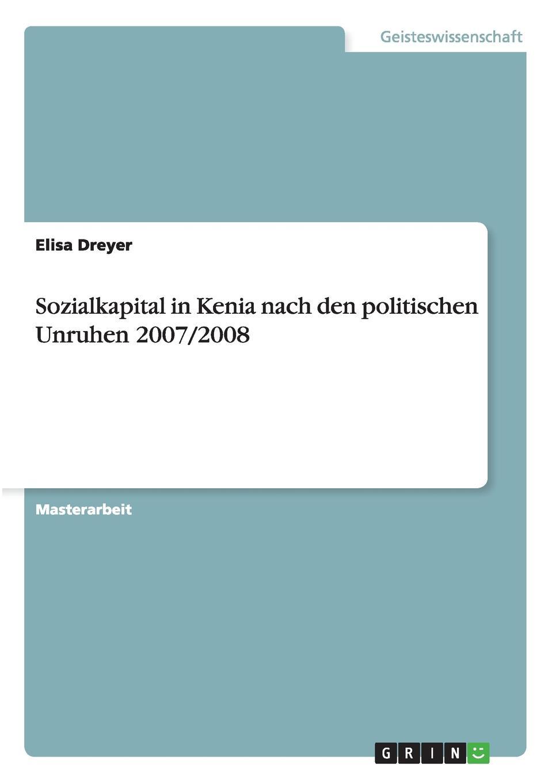 Elisa Dreyer Sozialkapital in Kenia Nach Den Politischen Unruhen 2007/2008