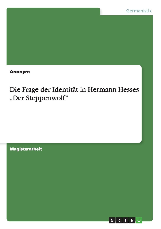 цены на Неустановленный автор Die Frage der Identitat in Hermann Hesses .Der Steppenwolf