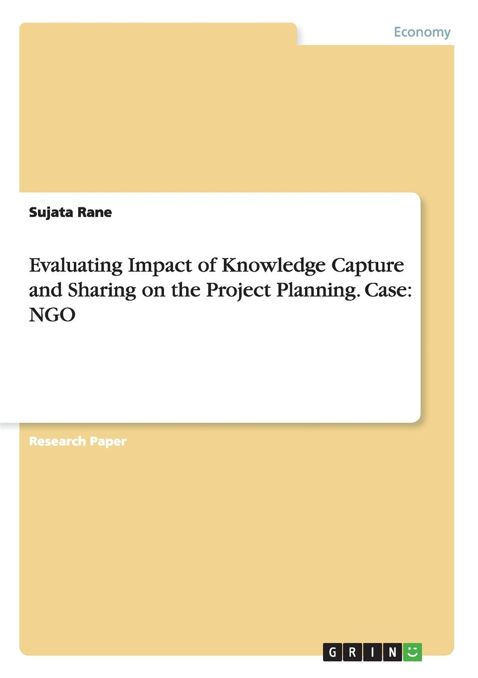 Sujata Rane Evaluating Impact of Knowledge Capture and Sharing on the Project Planning. Case. NGO mohamed msoroka project design and management knowledge and project management skills