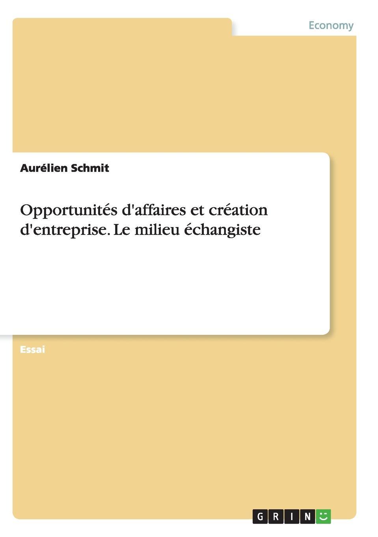 Aurélien Schmit Opportunites d.affaires et creation d.entreprise. Le milieu echangiste victor de jouy l hermite en italie t 2