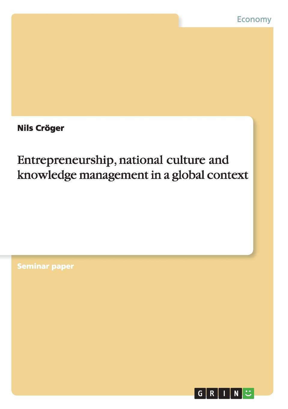 Nils Cröger Entrepreneurship, national culture and knowledge management in a global context