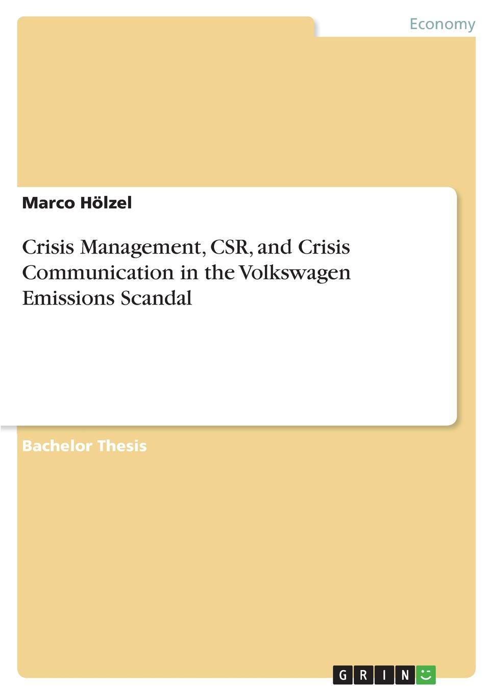 Marco Hölzel Crisis Management, CSR, and Crisis Communication in the Volkswagen Emissions Scandal seeger matthew w theorizing crisis communication