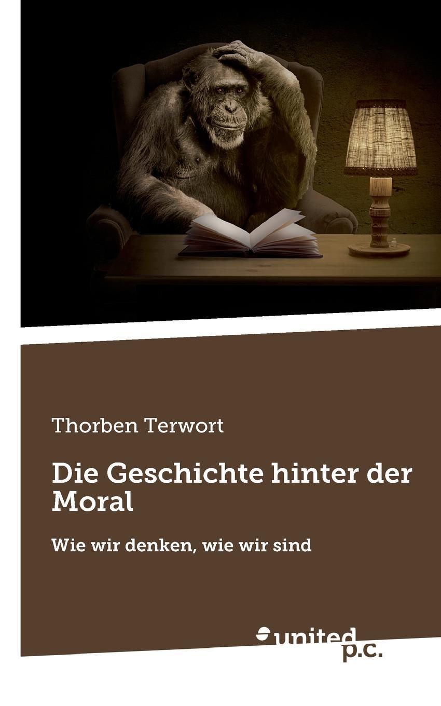 Thorben Terwort Die Geschichte hinter der Moral цена 2017