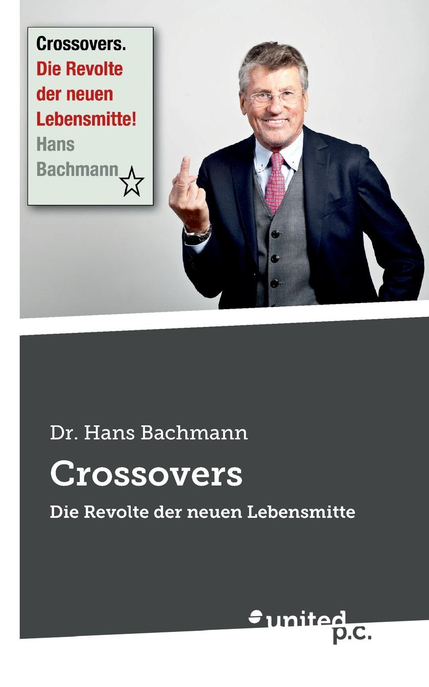 Hans Dr. Bachmann Crossovers