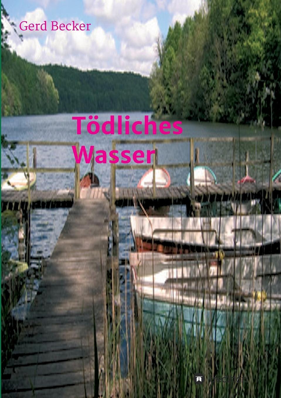 Gerd Becker Todliches Wasser jan becker aufgewuhltes wasser band i die flut