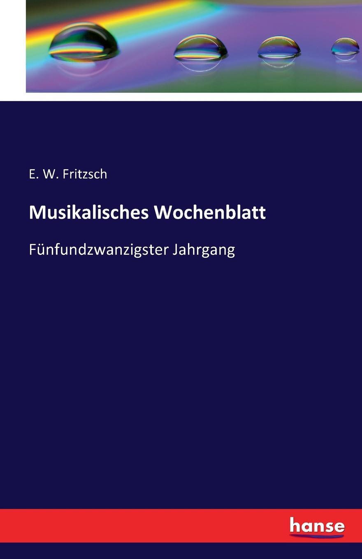 E. W. Fritzsch Musikalisches Wochenblatt