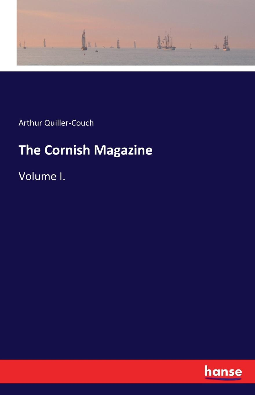 Arthur Quiller-Couch The Cornish Magazine