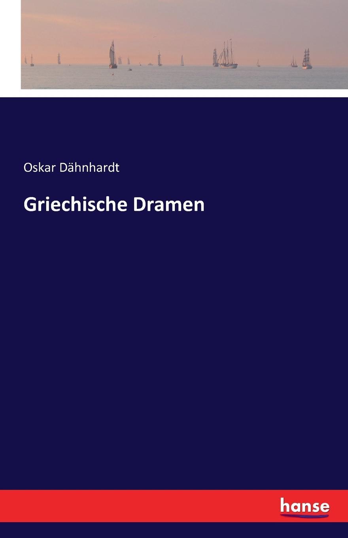 Oskar Dähnhardt Griechische Dramen oskar dähnhardt griechische dramen