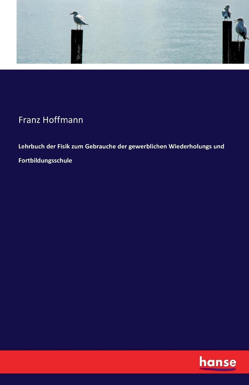 Franz Hoffmann Lehrbuch der Fisik zum Gebrauche der gewerblichen Wiederholungs und Fortbildungsschule pingpong neu 1 2 cds zum lehrbuch
