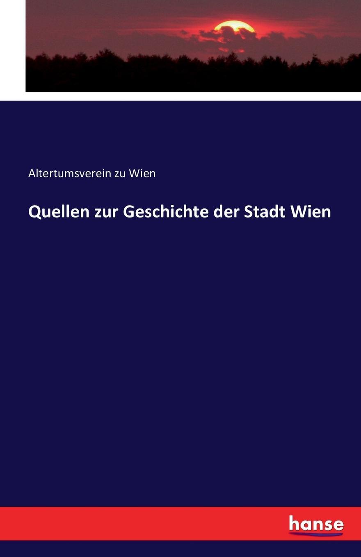 Altertumsverein zu Wien Quellen zur Geschichte der Stadt Wien otto hartwig quellen und forschungen zur altesten geschichte der stadt florenz