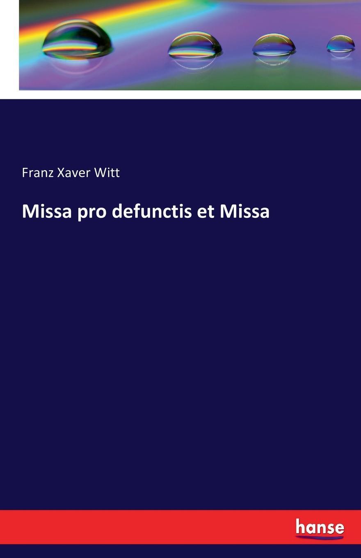 Franz Xaver Witt Missa pro defunctis et Missa