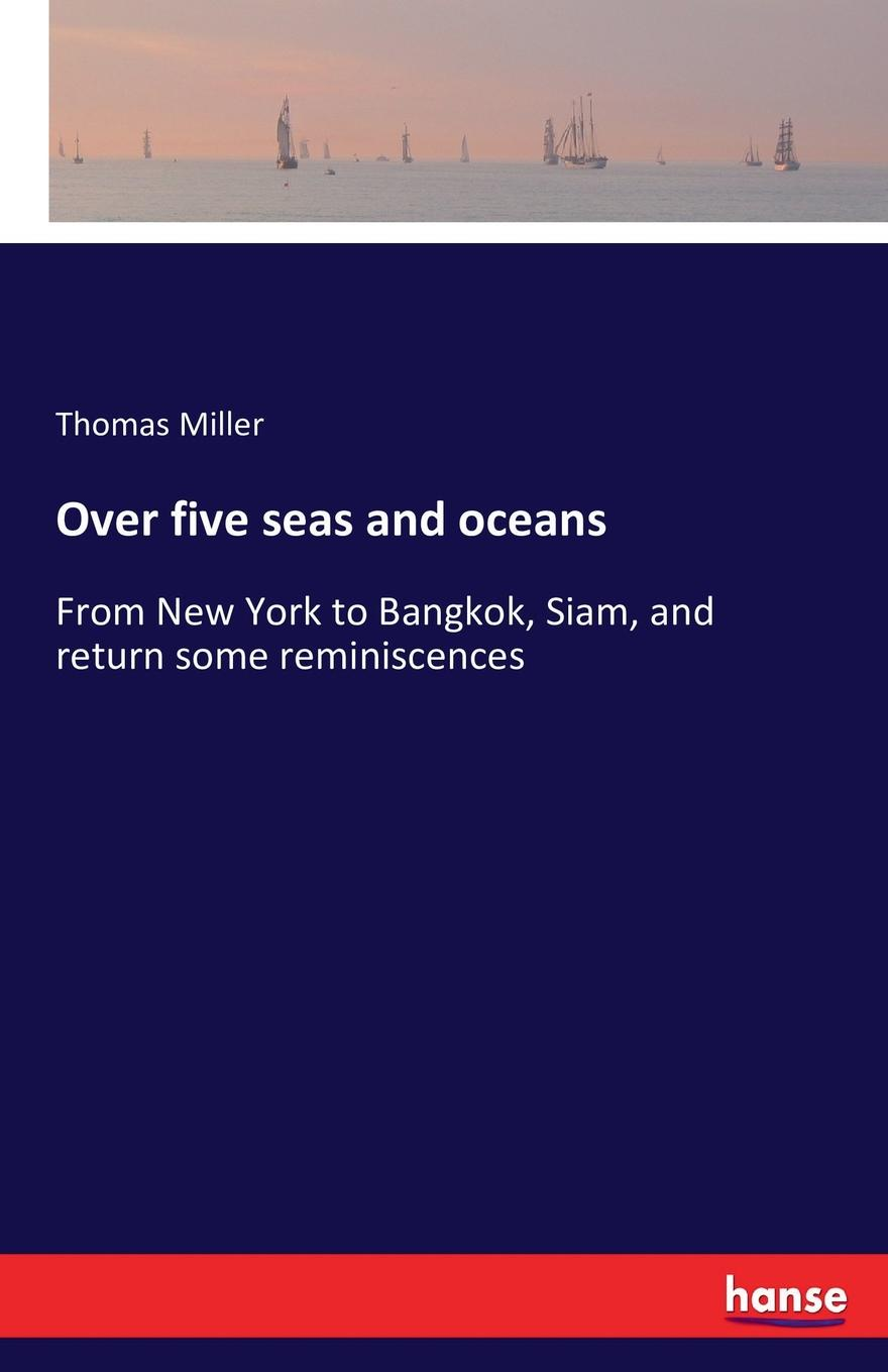 Thomas Miller Over five seas and oceans