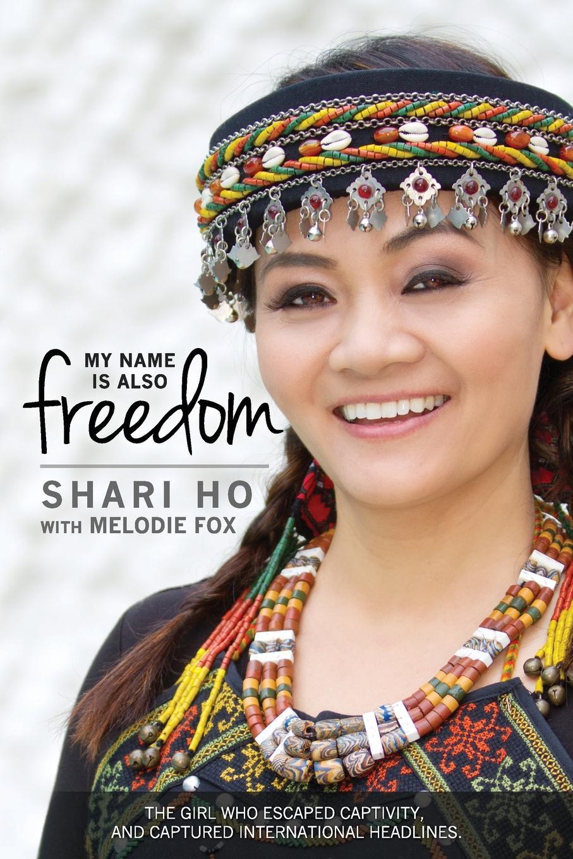 Shari Ho, Melodie Fox My Name is Also Freedom. The Shari Ho Story mark mardirossian i did it from iraq to freedom a true story