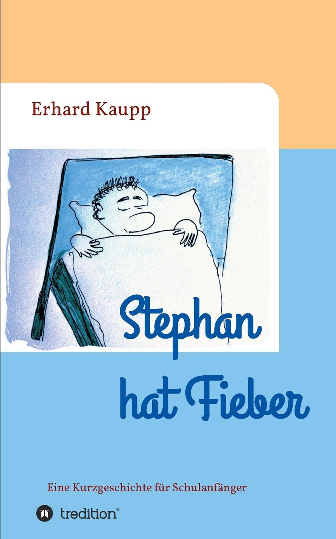 Erhard Kaupp Stephan hat Fieber stephan bodzin cesme