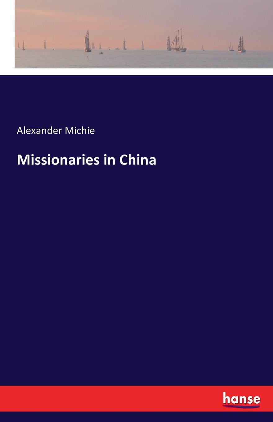 Alexander Michie Missionaries in China