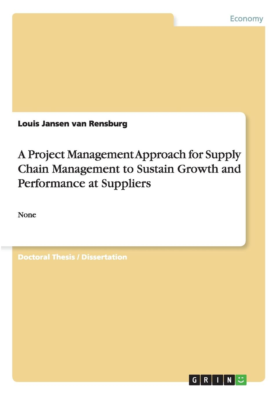 Фото - Louis Jansen van Rensburg A Project Management Approach for Supply Chain Management to Sustain Growth and Performance at Suppliers agent based snort in distributed environment