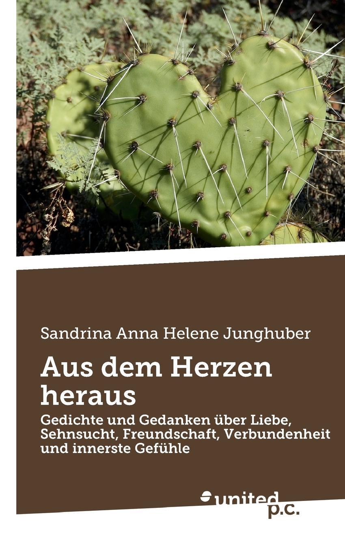 Sandrina Anna Helene Junghuber Aus dem Herzen heraus minol sabine die menschen macher sehnsucht nach unsterblichkeit isbn 9783527640935