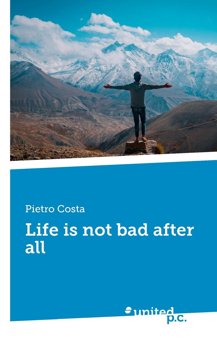 Pietro Costa Life is not bad after all a road to recovery