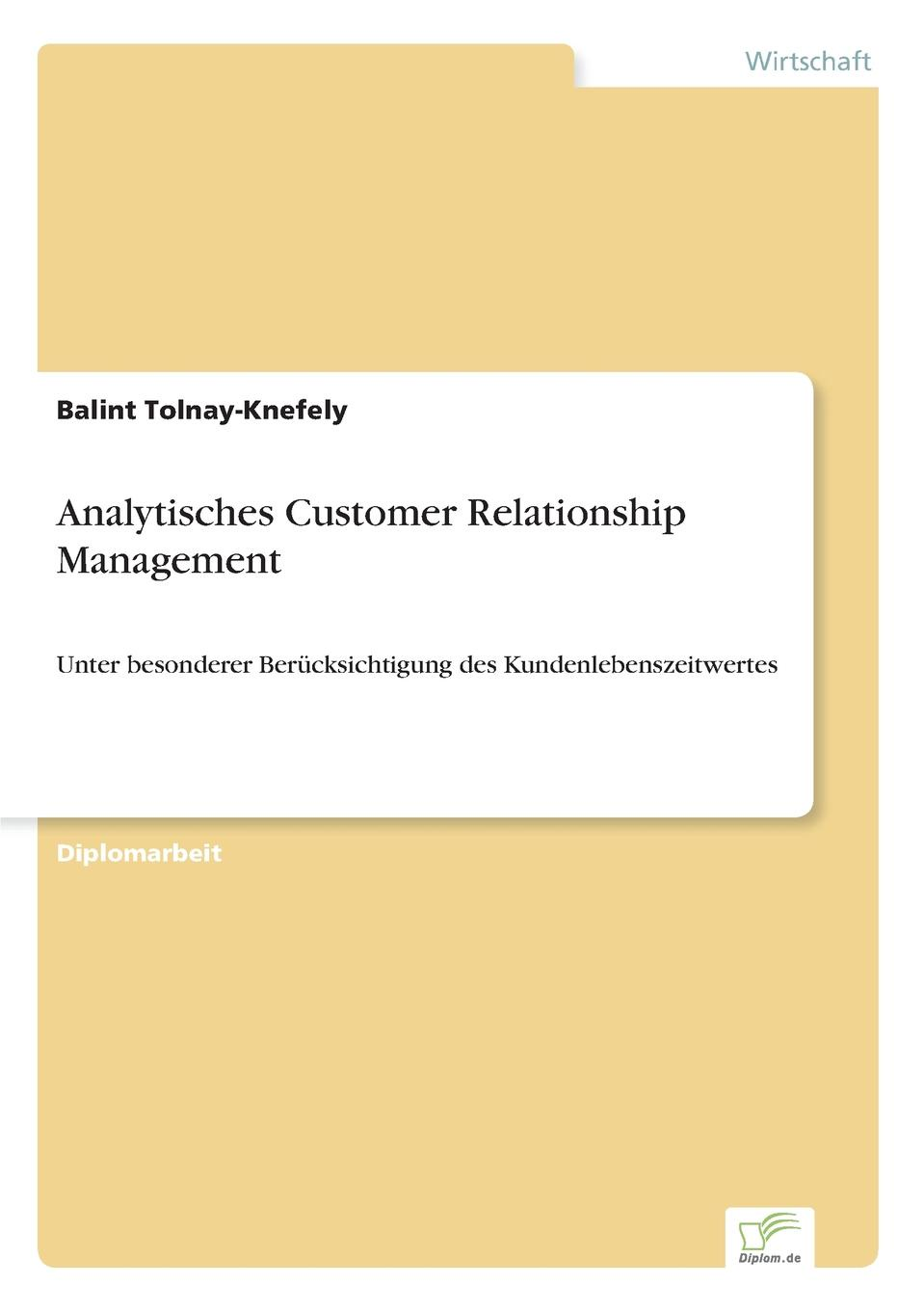 Balint Tolnay-Knefely Analytisches Customer Relationship Management aga kamilla it fur kunden qualitatsmanagement bei customer relationship management