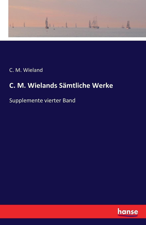 C. M. Wieland C. M. Wielands Samtliche Werke цена и фото