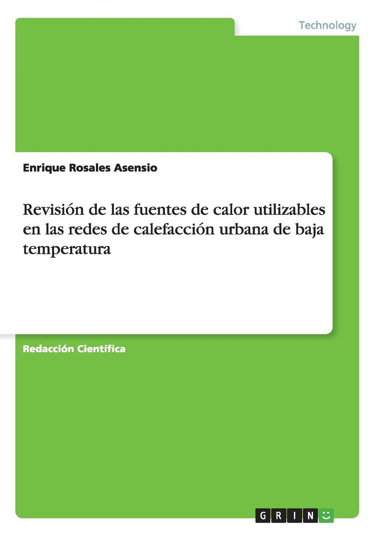 Enrique Rosales Asensio Revision de las fuentes de calor utilizables en las redes de calefaccion urbana de baja temperatura magraner benedicto teresa modelado de instalaciones de bomba de calor acoplada al terreno