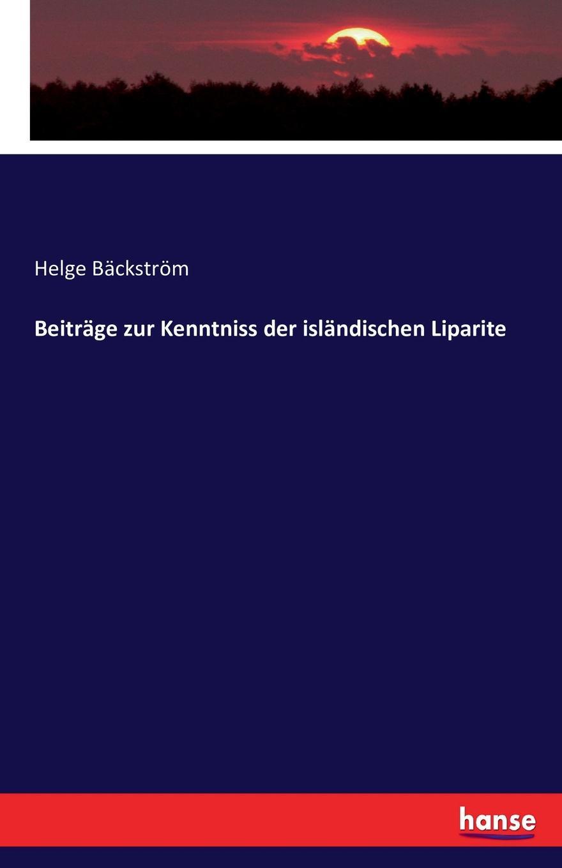 Helge Bäckström Beitrage zur Kenntniss der islandischen Liparite walter busse beitrage zur kenntniss der morphologie und jahresperiode der weisstanne