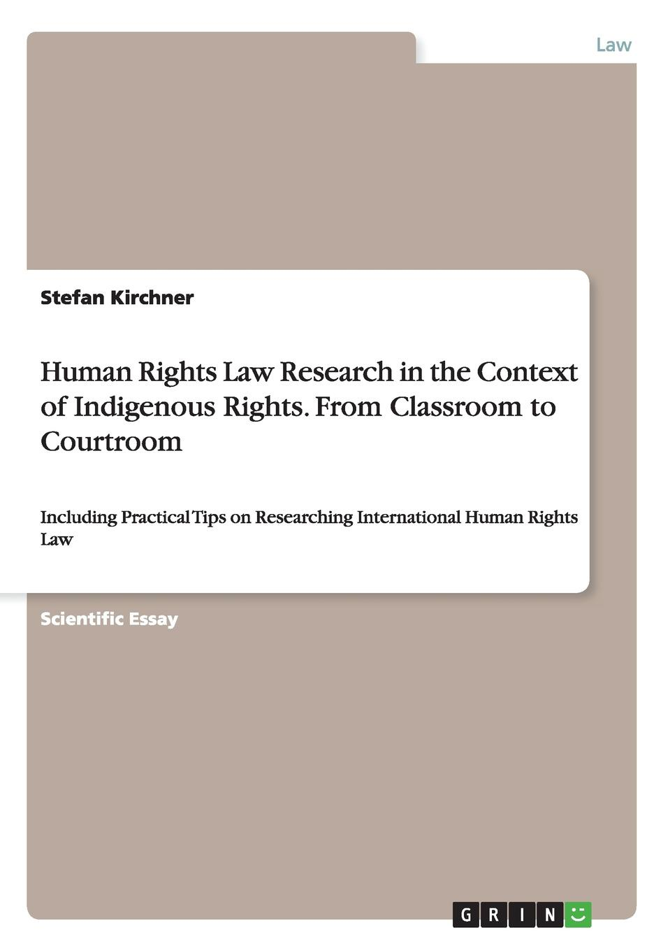 цены на Stefan Kirchner Human Rights Law Research in the Context of Indigenous Rights. From Classroom to Courtroom  в интернет-магазинах