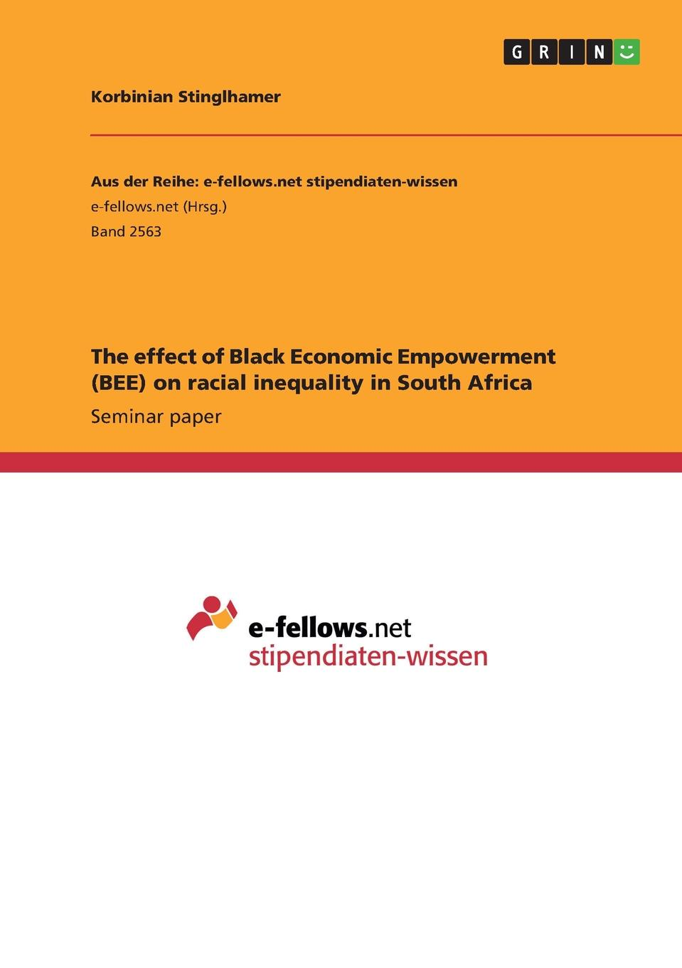Korbinian Stinglhamer The effect of Black Economic Empowerment (BEE) on racial inequality in South Africa