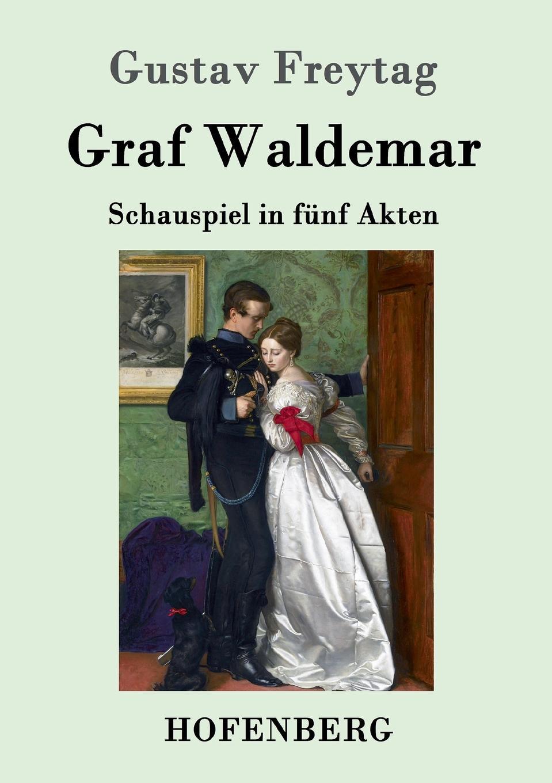 Gustav Freytag Graf Waldemar