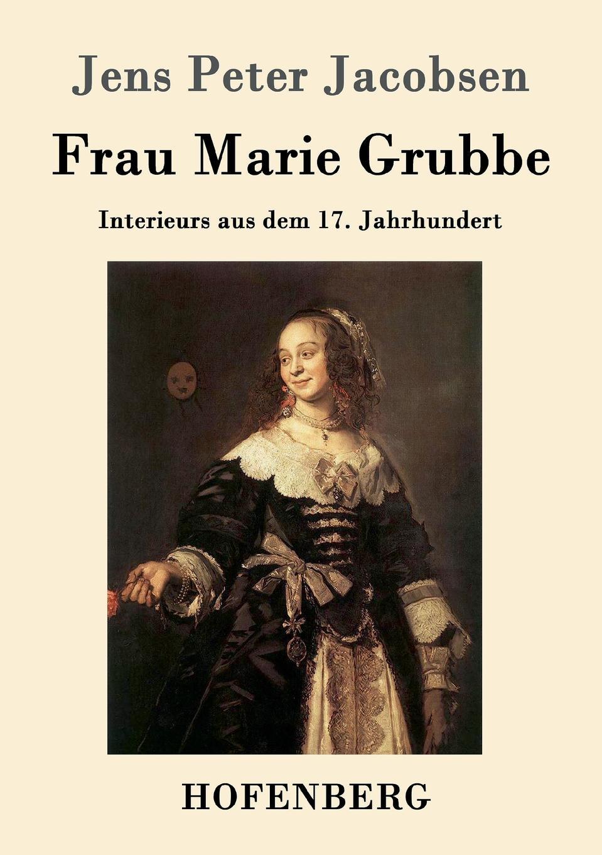 Jens Peter Jacobsen Frau Marie Grubbe jens peter jacobsen die novellen