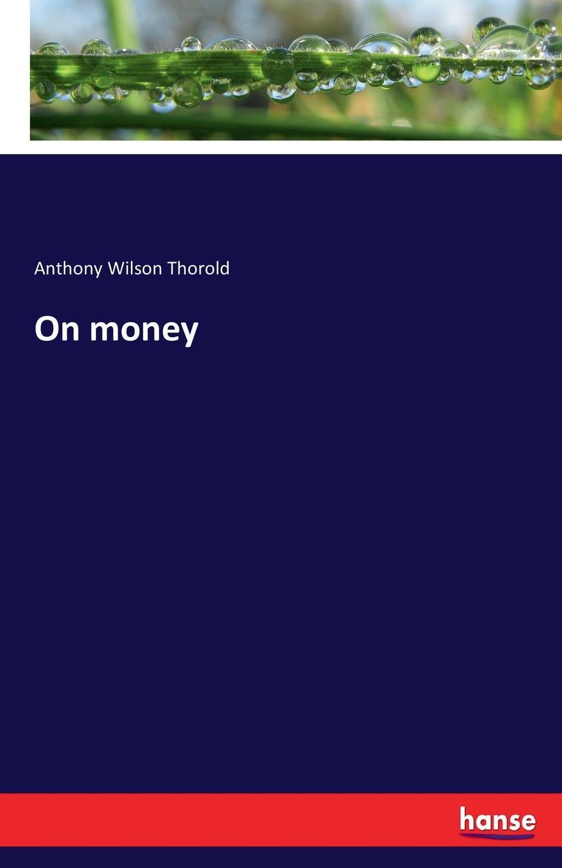 Фото - Anthony Wilson Thorold On money on