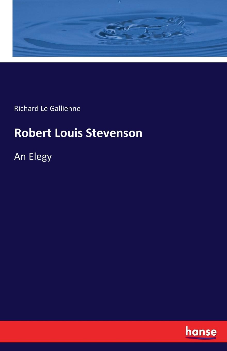 Richard Le Gallienne Robert Louis Stevenson sian mackay the house on the chine robert louis stevenson at skerryvore